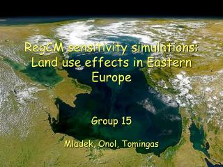 RegCM sensitivity simulations: Land use effects in Eastern Europe