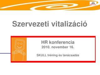 HR konferencia 2010. november 16. SKULL tréning és tanácsadás