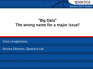 """Big Data"" The wrong name for a major issue?"