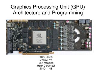 Graphics Processing Unit (GPU) Architecture�and Programming