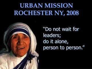 URBAN MISSION ROCHESTER NY, 2008