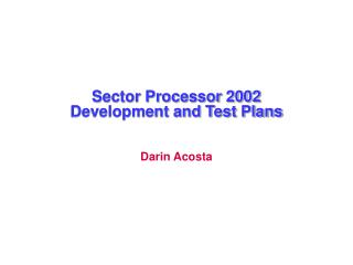 Sector Processor 2002 Development and Test Plans