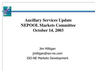 Ancillary Services Update  NEPOOL Markets Committee October 14, 2003
