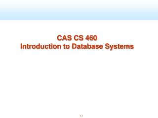 CAS CS 460 Introduction to Database Systems