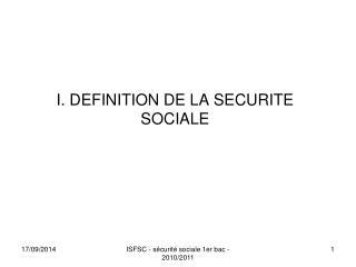 I. DEFINITION DE LA SECURITE SOCIALE