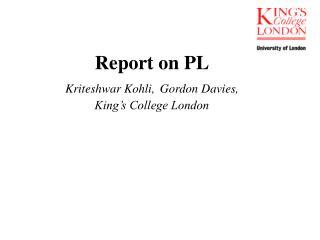 Report on PL Kriteshwar Kohli, Gordon Davies,  King's College London