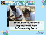 Youth Service America s  Report to the Field   Community Forum