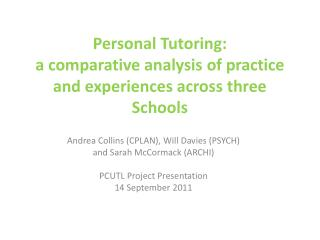 Personal Tutoring:  a comparative analysis of practice and experiences across three Schools