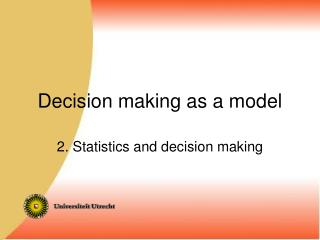 Decision making as a model