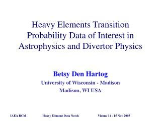 Heavy Elements Transition Probability Data of Interest in Astrophysics and Divertor Physics