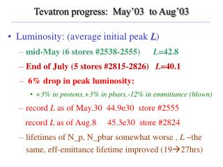 Tevatron progress:  May'03  to Aug'03