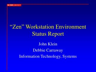 """Zen"" Workstation Environment Status Report"