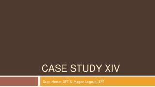Case Study XIV