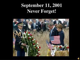 September 11, 2001 Never Forget!