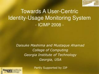 Towards A User-Centric Identity-Usage Monitoring  S ystem - ICIMP 2008 -