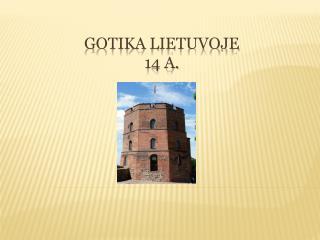 Gotika Lietuvoje 14 a.