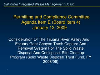 Permitting and Compliance Committee Agenda Item E (Board Item 4)  January 12, 2009
