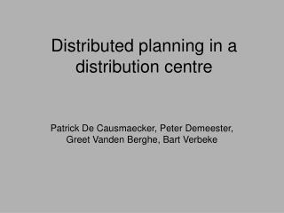 Distributed planning in a distribution centre