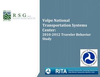 Volpe National Transportation Systems Center: 2010-2012 Traveler Behavior Study