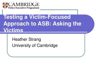 Testing a Victim-Focused Approach to ASB: Asking the Victims