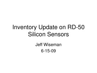 Inventory Update on RD-50 Silicon Sensors