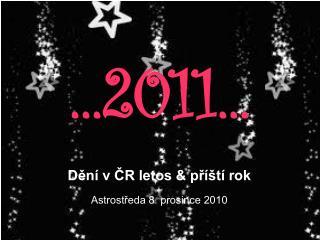Den  v CR letos  pr  t  rok Astrostreda 8. prosince 2010