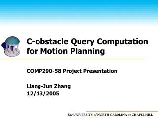 C-obstacle Query Computation for Motion Planning