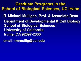 Department of Developmental & Cell Biology School of Biological Sciences University of California