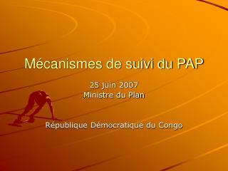 Mécanismes de suivi du PAP