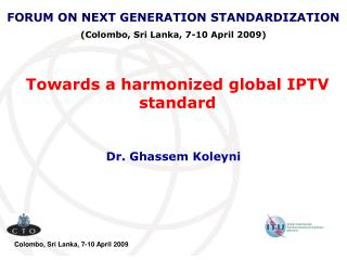 Towards a harmonized global IPTV standard