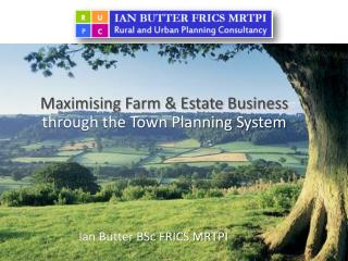 Maximising Farm & Estate Business  through the Town Planning System