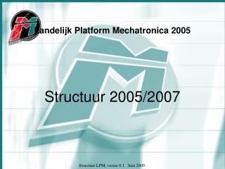 Landelijk Platform Mechatronica 2005
