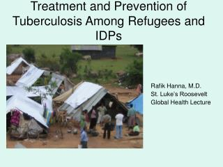 Treatment and Prevention of Tuberculosis Among Refugees and IDPs