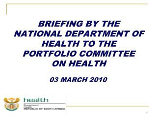 BRIEFING BY THE NATIONAL DEPARTMENT OF HEALTH TO THE PORTFOLIO COMMITTEE ON HEALTH