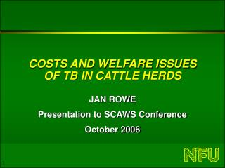 COSTS AND WELFARE ISSUES OF TB IN CATTLE HERDS