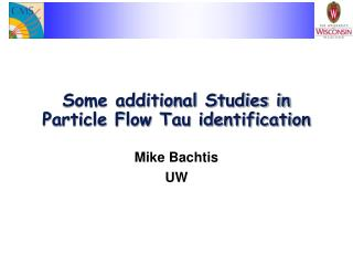 Some additional Studies in Particle Flow Tau identification
