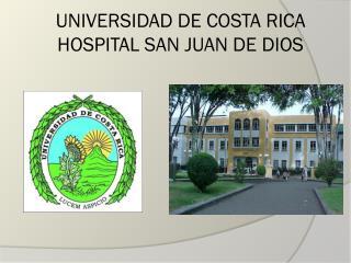 UNIVERSIDAD DE COSTA RICA HOSPITAL SAN JUAN DE DIOS