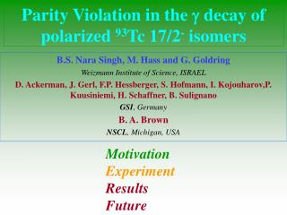Parity Violation in the    decay of polarized  93 Tc 17/2 -  isomers