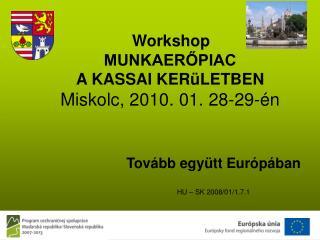 Tovább együtt Európában HU – SK 2008/01/1.7.1