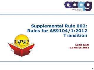 Supplemental Rule 002: Rules for AS9104/1:2012 Transition