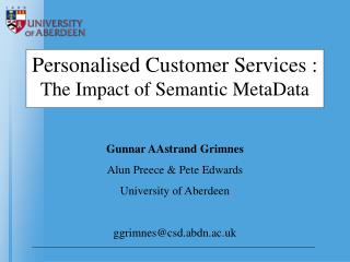 Personalised Customer Services :  The Impact of Semantic MetaData
