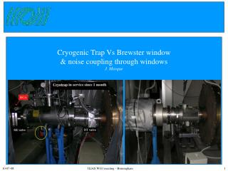 Cryogenic Trap Vs Brewster window & noise coupling through windows J. Marque
