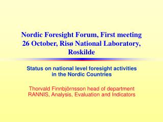 Nordic Foresight Forum, First meeting 26 October, Risø National Laboratory, Roskilde