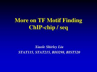 More on TF Motif Finding ChIP-chip / seq