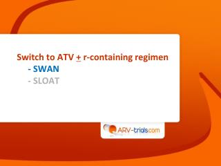 Switch to ATV  +  r-containing regimen - SWAN - SLOAT