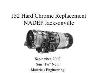J52 Hard Chrome Replacement NADEP Jacksonville