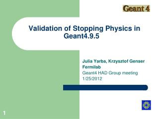 Validation of Stopping Physics in Geant4.9.5