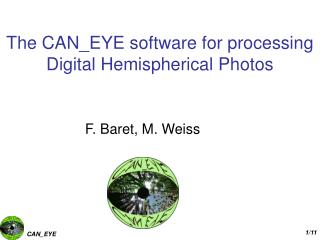 The CAN_EYE software for processing Digital Hemispherical Photos