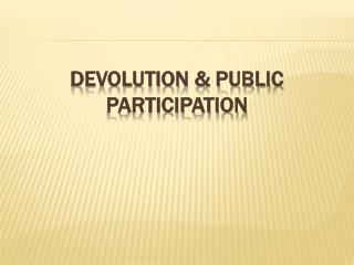 DEVOLUTION & PUBLIC PARTICIPATION
