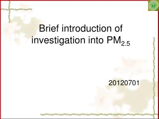 Brief introduction of investigation into PM 2.5